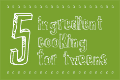 Kids_Feature_5ingredientcooking