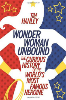 Wonder Woman Unbound by Tim Hanley