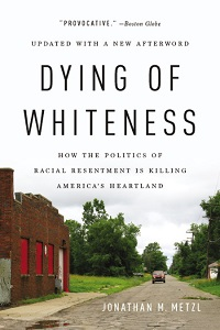 Dying of Whiteness by Jonathan M. Metzl
